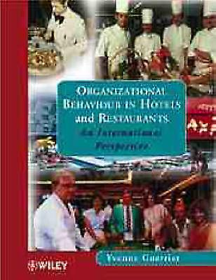 Organizational Behaviour in Hotels and Restaurants An International Perspective by Guerrier & Yvonne