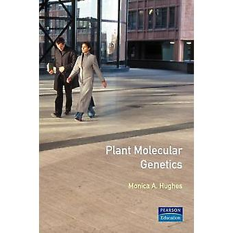 Plant Molecular Genetics by Hughes & Monica