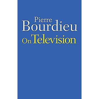 On Television by Bourdieu & Pierre