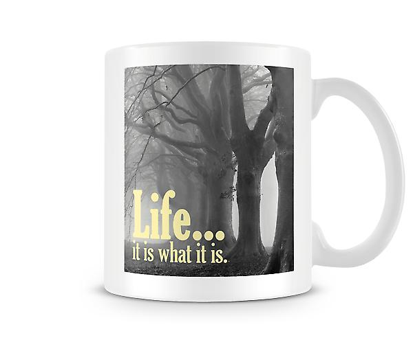 Life It Is What It Is Mug