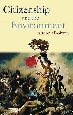 Citizenship and the EnvironHommest by Dobson & Andrew P.