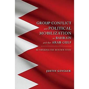 Konflikt und politische Mobilisierung in Bahrain und den arabischen Golfstaaten Umdenken der Rentier-Staat von Gengler & Justin Gruppe