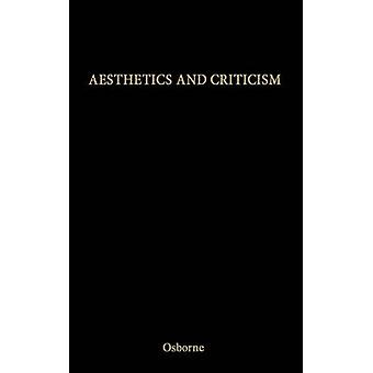 Aesthetics and Criticism. by Osborne & Harold