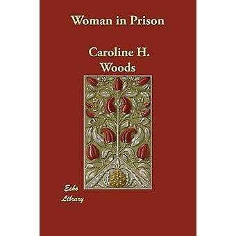 امرأة في السجن قبل وودز & H. كارولين