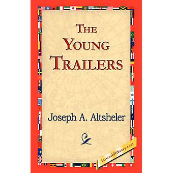 The Young Trailers by Altsheler & Joseph A.