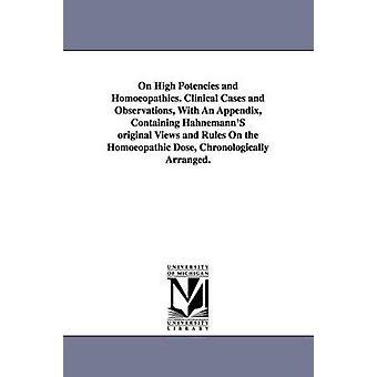 Les hautes dilutions et Homoeopathics. Cas cliniques et les Observations avec un appendice contenant des HahnemannS originales vues et règles dans the Homoeopathic Dose chronologiquement disposés. par Fincke & Bernhardt.