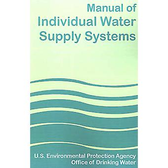 Manual of Individual Water Supply Systems by U S Environmental Protection Agency