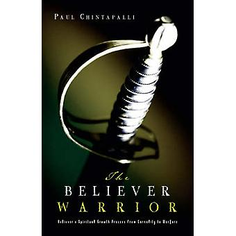 The Believer Warrior by Chintapalli & Paul