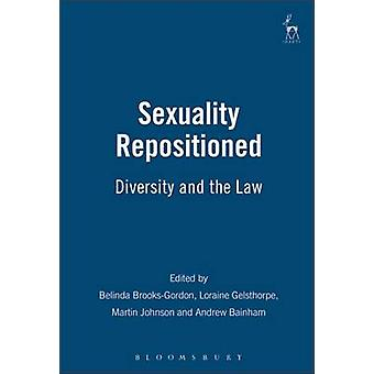 Sexuality Repositioned Diversity and the Law by BrooksGordon & Belinda