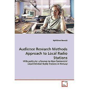 Yleisö tutkimus menetelmät lähestymis tapa paikalliset Radio asemat by Barreth & KjellEinar