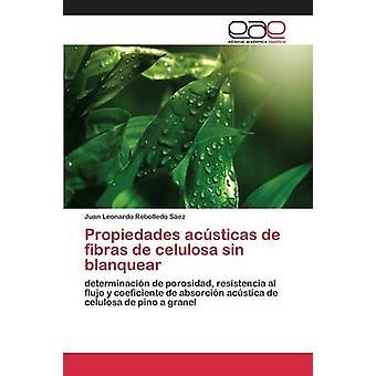 Propiedades acsticas de fibras de celulosa sin blanquear by Rebolledo Sez Juan Leonardo