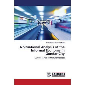 Ett situationsanpassat analys av den informella ekonomin i Gondar City av Nuru Muhammed Abedella
