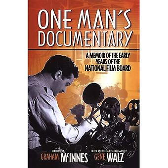 One Man's Documentary: A Memoir of the Early Years of the National Film Board