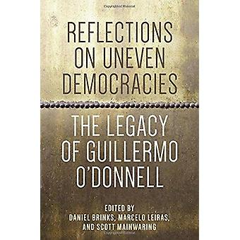 Reflections on Uneven Democracies - The Legacy of Guillermo O'Donnell