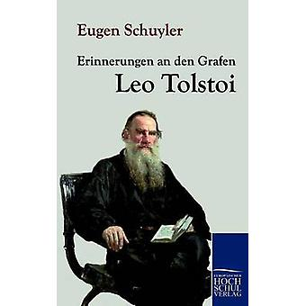 Erinnerungen an Den Grafen Leo Tolstoi by Schuyler & Eugene