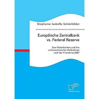 Europische Zentralbank vs. Federal Reserve Zwei Notenbanken und ihre unvergesslichen Manahmen nach der Finanzkrise 2007 da Isabella Schnfelder & Stephanie