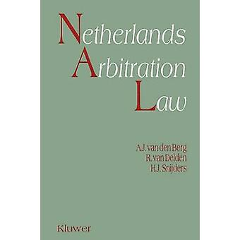 Netherlands Arbitration Law by Van Den Berg & Albert Jan