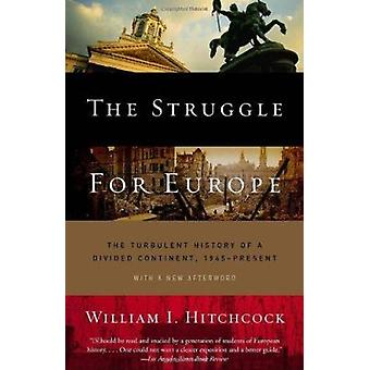 The Struggle for Europe - The Turbulent History of a Divided Continent