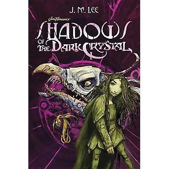 Shadows of the Dark Crystal by J.M. Lee - 9780448482897 Book
