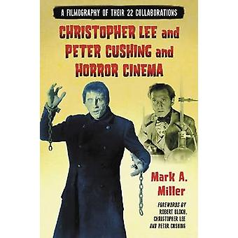 Christopher Lee and Peter Cushing and Horror Cinema - A Filmography of
