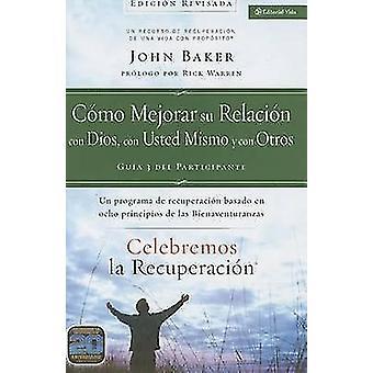 Como Mejorar su Relacion Con Dios - Con Usted Mismo y Con Otros - Un P
