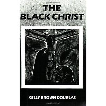 The Black Christ by Kelly Brown Douglas - 9780883449394 Book