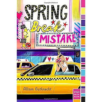 Spring Break Mistake by Allison Gutknecht - 9781481471534 Book