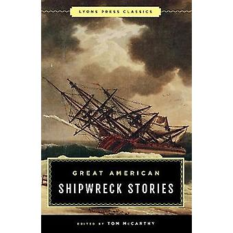 Great American Shipwreck Stories - Lyons Press Classics by Tom McCarth