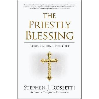 The Priestly Blessing - Rediscovering the Gift by The Priestly Blessin