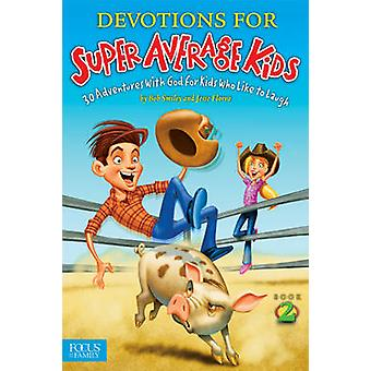 Devotions for Super Average Kids - Book 2 - 30 Adventures with God for
