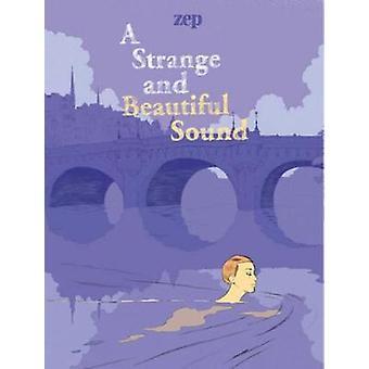 A Strange And Beautiful Sound by A Strange And Beautiful Sound - 9781