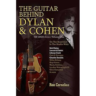 The Guitar Behind Dylan & Cohen by Ron Cornelius - 9781943157297 Book