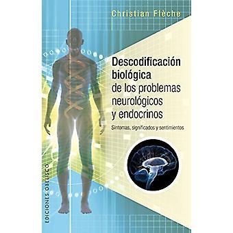 Descodificacion Biologica de Los Problemas Neurologicos by Christian