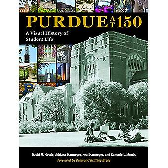 Purdue at 150: A Visual History of Indiana's Land-Grant University