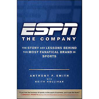 ESPN the Company - The Story and Lessons Behind the Most Fanatical Bra