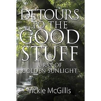 Omveje til de gode ting en stråle af gyldne sollys af McGillis & Vickie