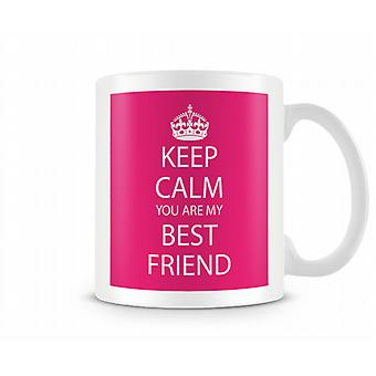 Keep Calm You Are Best Friend Printed Mug