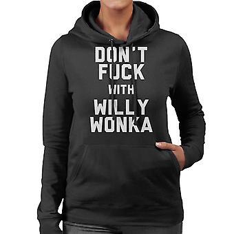 Dont Fuck z Willy Wonka kobiet jest z kapturem Bluza