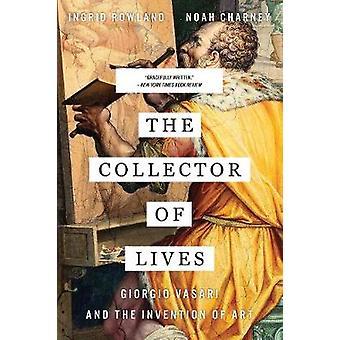 Der Sammler von Leben - Giorgio Vasari und die Erfindung der Kunst von Th
