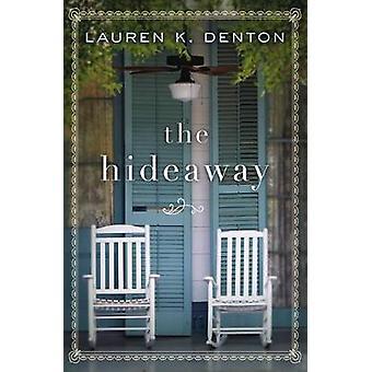 The Hideaway by Lauren K. Denton - 9780718084226 Book