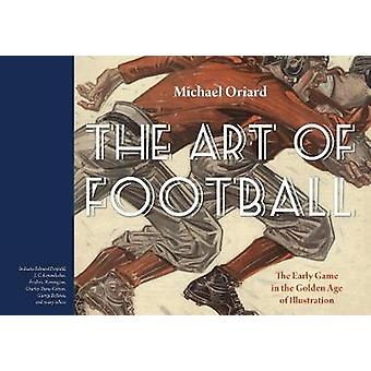The Art of Football - The Early Game in the Golden Age of Illustration