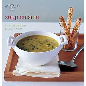 Les Petits Plats Francais - soppa rätter av Anne-Catherine Bley - 9780