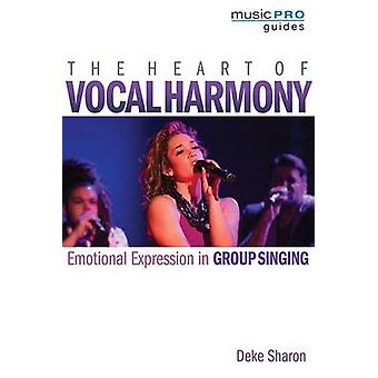 The Sharon Deke Heart of Vocal Harmony the VCE Bam BK - Emotional Expr
