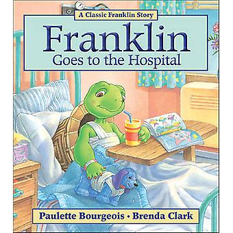 Franklin Goes to the Hospital by Paulette Bourgeois - 9781554537259 B