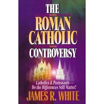 The Roman Catholic Controversy by James R. White - 9781556618192 Book