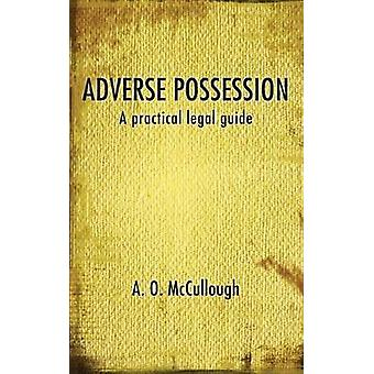 Adverse Possession - A Practical Legal Guide by A. O. McCullough - 97