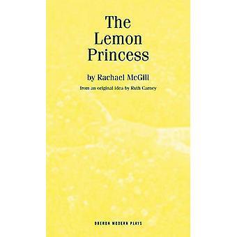 The Lemon Princess by Rachael McGill - 9781840025422 Book