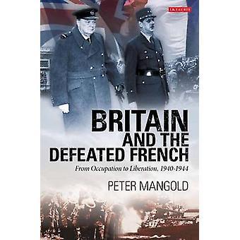 Großbritannien und die besiegten Franzosen - von der Besatzung zur Befreiung - 1940
