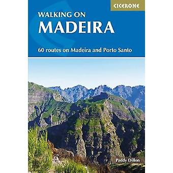Walking on Madeira - 60 mountain and levada routes on Madeira and Port