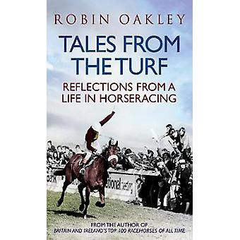 Tales from the Turf - Reflections from a Life in Horseracing by Robin
